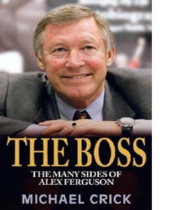 The Boss: the Many Sides of Alex Ferguson (HB)