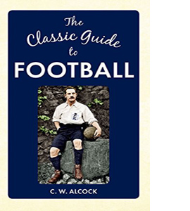 The Classic Guide to Football (HB)
