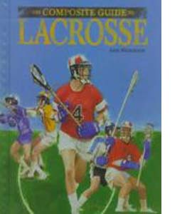 The Composite Guide to Lacrosse (HB)
