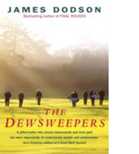The Dewsweepers : Seasons Of Golf And Friendship