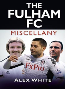 The Fulham FC Miscellany (HB)