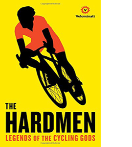 The Hardmen: Legends Of The Cycling Gods (HB)