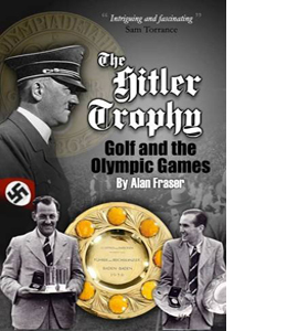The Hitler Trophy: Golf and the Olympic Games