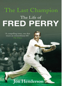 The Last Champion: Fred Perry