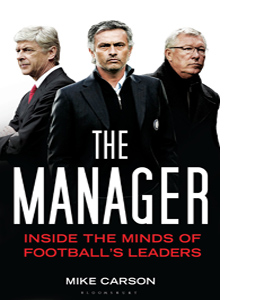 The Manager: Inside the Minds of Football's Leaders (HB)