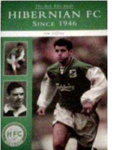 The Men Who Made Hibernian FC Since 1946