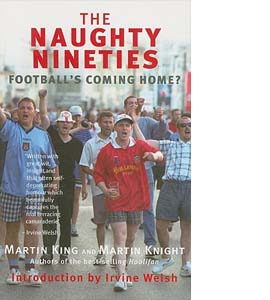 The Naughty Nineties: Football's Coming Home