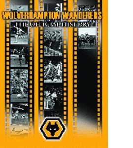 The Official History of Wolverhampton Wanderers (DVD)