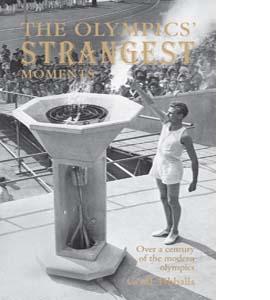 The Olympics' Strangest Moments