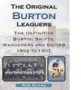 The Original Burton Leaguers. 1892-1907