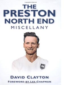 The Preston North End Miscellany