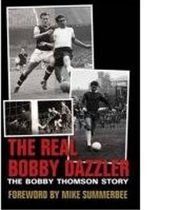 The Real Bobby Dazzler - The Bobby Thomson Story (HB)
