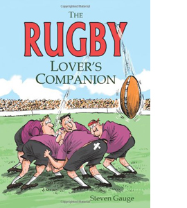 The Rugby Lover's Companion (HB)