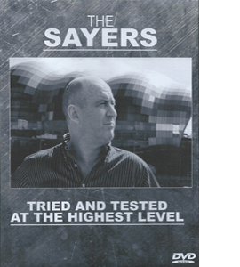 The Sayers: Tried and Tested at the Highest Level (DVD)