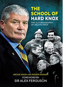 The School of Hard Knox: The Autobiography of Archie Knox (HB)