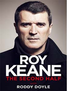 The Second Half Roy Keane Autobiography (HB)