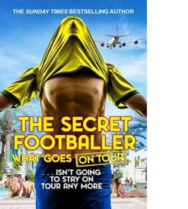 The Secret Footballer: What Goes On Tour...