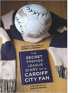 The Secret Premier League Diary of a Cardiff City Fan