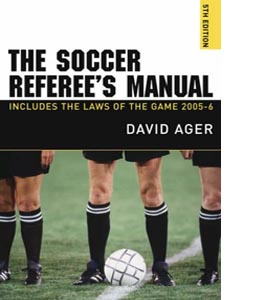 The Soccer Referee's Manual 2005-2006