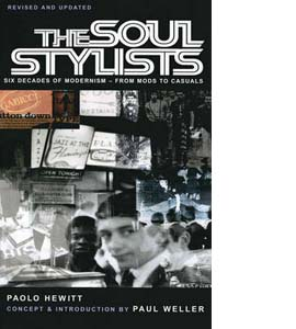 The Soul Stylists: Six Decades of Modernism - From Mods to Casua