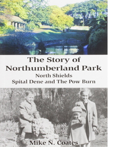 The Story of Northumberland Park: North Shields, Spital Dene and
