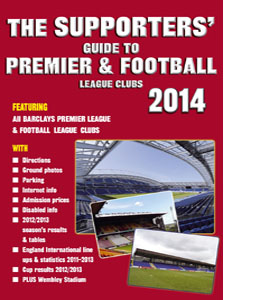 The Supporters' Guide to Premier & Football League Clubs 2014