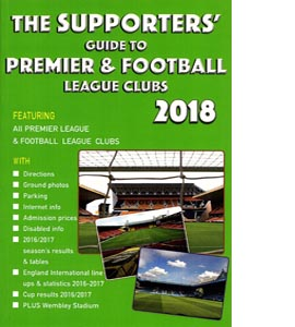 The Supporters' Guide to Premier & Football League Clubs 2018