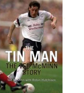 The Tin Man - The Ted McMinn Story (HB)