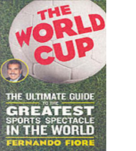 The World Cup 2006: The Ultimate Guide to the Greatest Spectacle