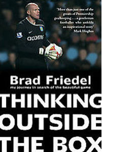 Thinking Outside The Box - Brad Friedel (HB)