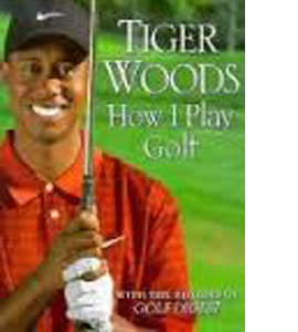 Tiger Woods: How I Play Golf (HB)
