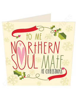 To Me Northern Soul Mate at Christmas (Greeting Card)