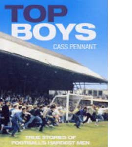 Top Boys: True Stories of Football's Hardest Men (HB)