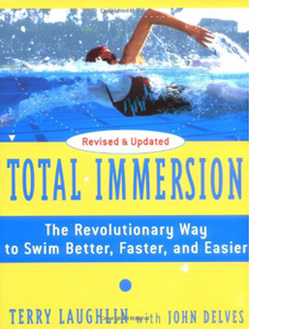 Total Immersion: The Revolutionary Way to Swim Better, Faster an