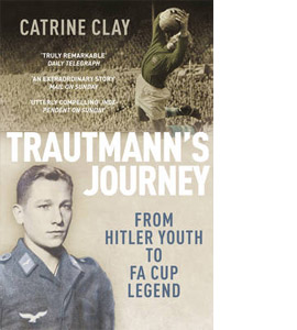 Trautmann's Journey - From Hitler Youth To FA Cup Legend