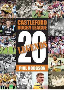 Twenty Legends : Castleford Rugby League