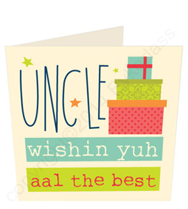 Uncle wishin yuh aal the best Geordie Birthday Card