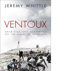 Ventoux: Sacrifice and Suffering on the Giant of Provence (HB)