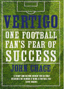 Vertigo: One Football Fan's Fear of Success