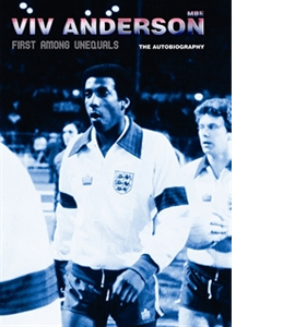 Viv Anderson MBE - First Among Unequals (HB)