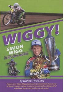 WIGGY!: Simon Wigg in His Own Words