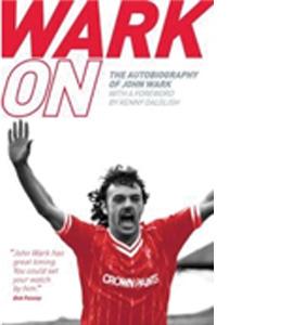 Wark On - The Autobiography of John Wark (HB)