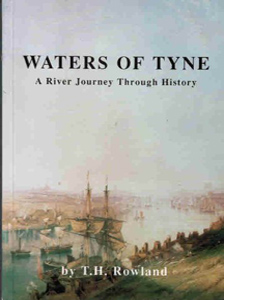 Waters of Tyne: A River Journey Through History