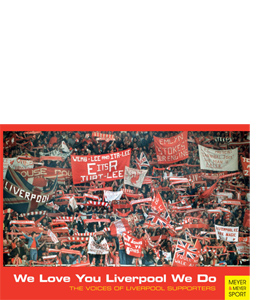 We Love You Liverpool We Do: The Voices of Liverpool Supporters