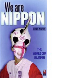 We are Nippon: The World Cup in Japan