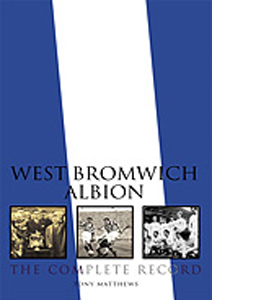 West Bromwich Albion : The Complete Record (HB)