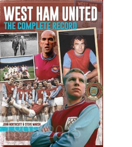 West Ham: The Complete Record (HB)