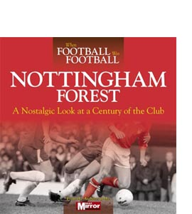 When Football Was Football: Nottingham Forest (HB)
