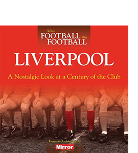 When Football Was Football: Liverpool