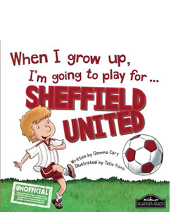 When I Grow Up I'm Going to Play for Sheffield Utd (HB)